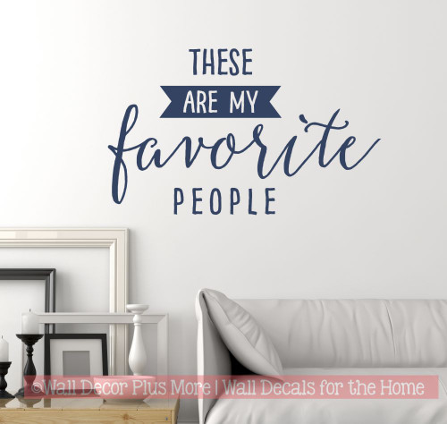These are My Favorite People Wall Decal Lettering, Sayings for the Home-Deep Blue