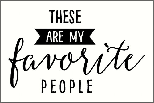 These are my favorite people Wall Decal Quote for the Home