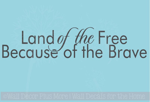 Land of the Free Because of the Brave Patriotic Wall Decal Quote