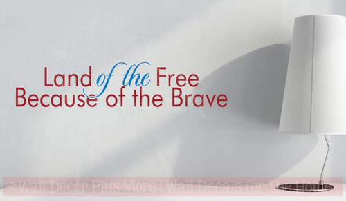 Land of the Free Because of the Brave Patriotic Wall Decal Quote-Red, Traffic Blue