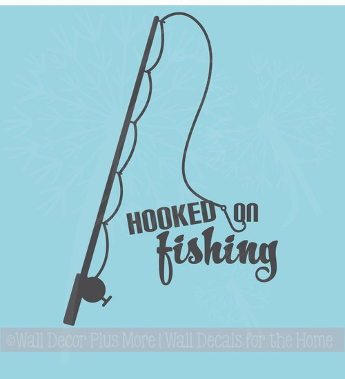 Hooked on Fishing with a Fishing Pole Wall Decal Sticker Fisherman Wall Decor