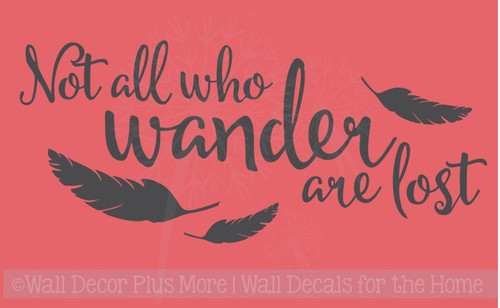 Feather Wall Art Vinyl Sticker Decal Not All Who Wander Are Lost