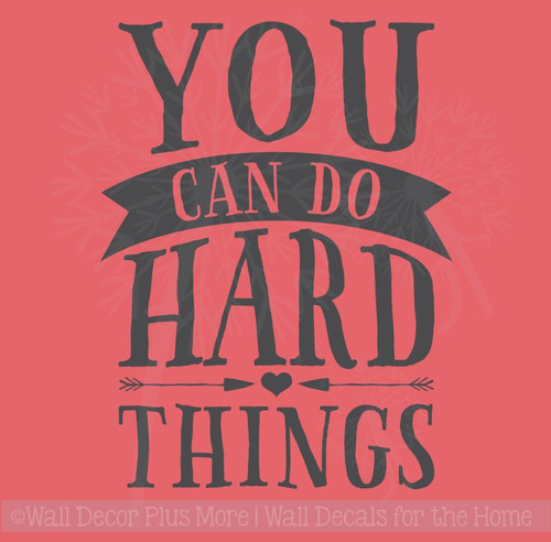 You Can Do Hard Things Vinyl Sticker Decal Quote Decor Lettering