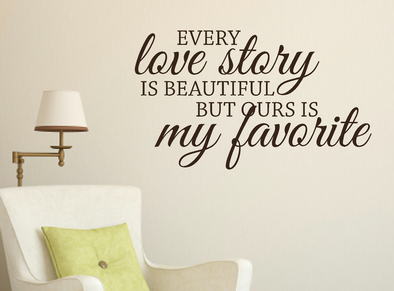 Every Love Story Is Beautiful...Bedroom Wall Words Wall Sticker Decals