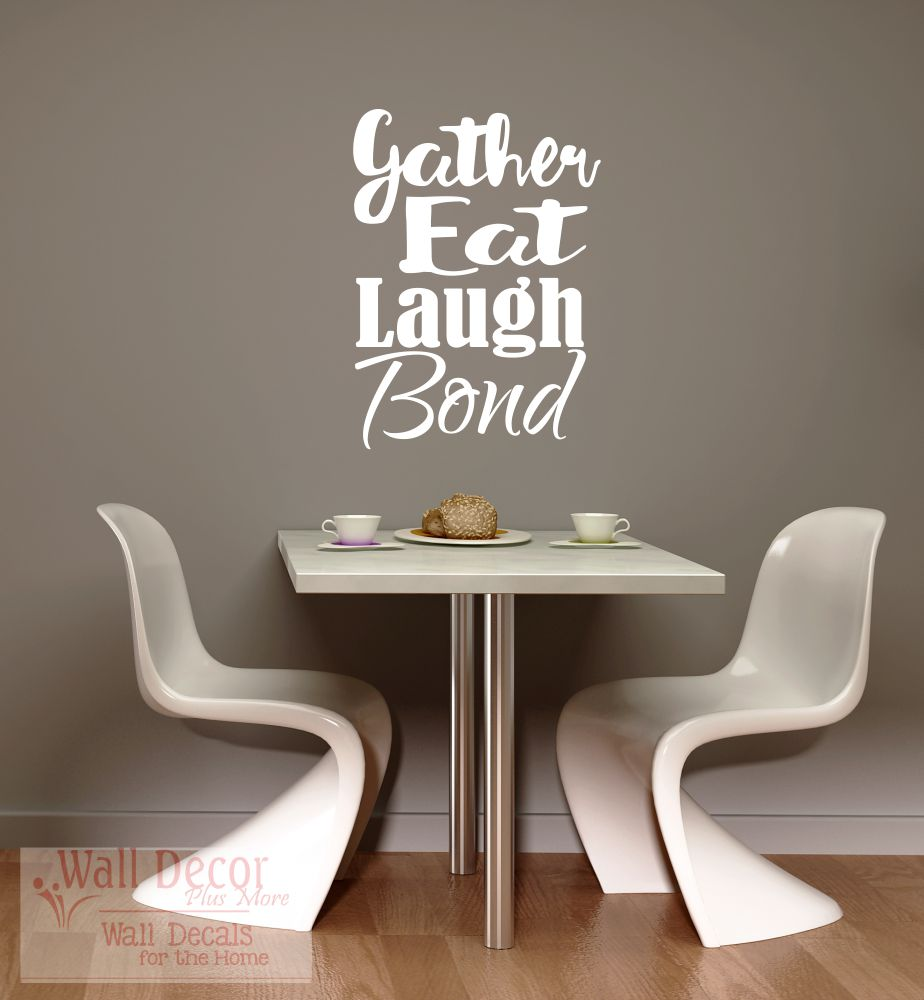 Gather Eat Laugh Bond Dining Room Kitchen Quotes Wall Decals White