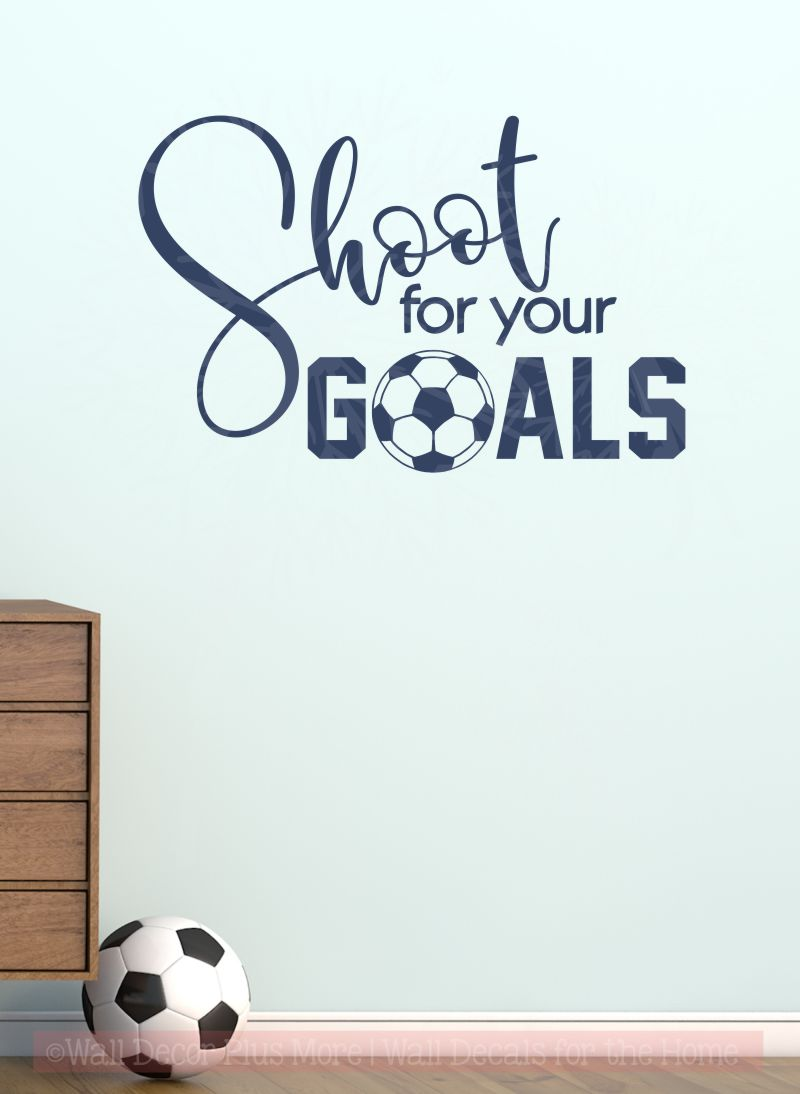 Shoot for your goals soccer wall decal stickers vinyl lettering art sports decor deep blue
