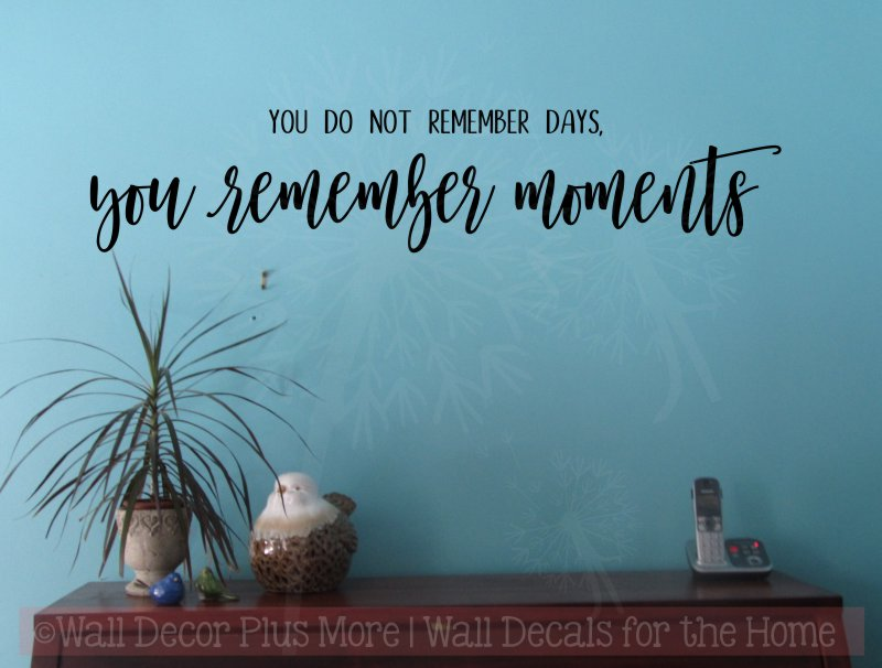 You Remember Moments Vinyl Letter Decals Family Wall Quotes For Decor