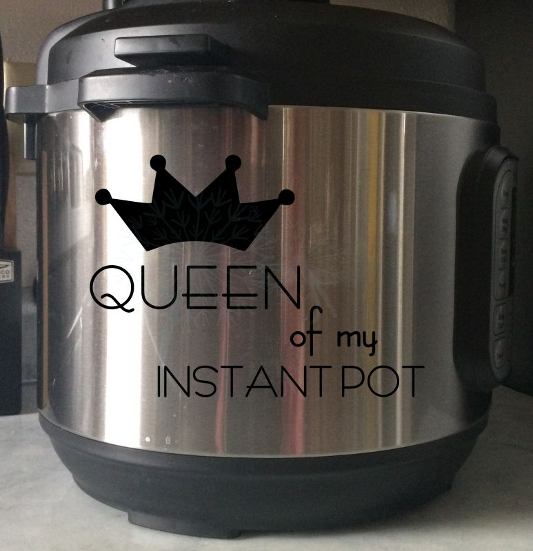 Queen King Of My Instant Pot Decal Vinyl Letters Stickers Kitchen Decor