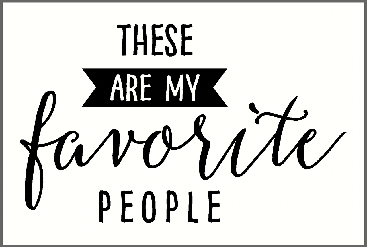 These are My Favorite People Wall Decal Lettering, Sayings for the