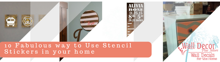 10 Fabulous Ways to Use Stencil Vinyl Stickers in Your Home