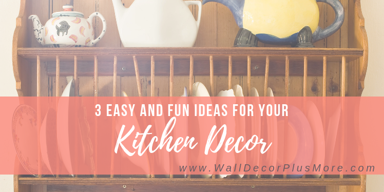 3 Easy and Fun Kitchen Decorating Ideas