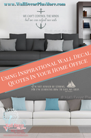 3 Reasons To Use Inspirational Wall Decals and Quotes In Your Home Office
