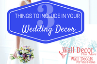 3 Things To Include In Your Wedding Decor