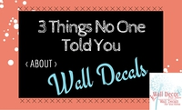 3 Things No One Told You About Wall Decals