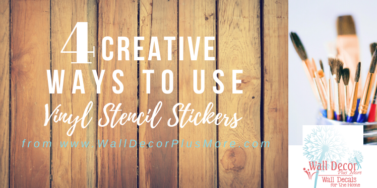 Four Creative Ways to Use Vinyl Stencils