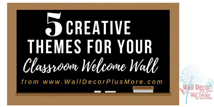 5 Creative Themes for Your Classroom Welcome Wall