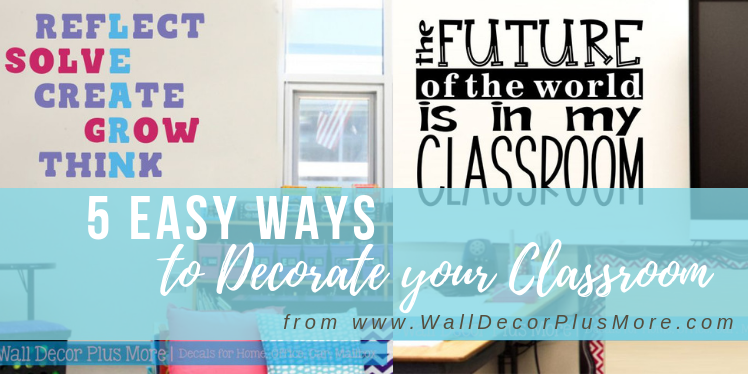 5 Easy Ways to Decorate your Classroom