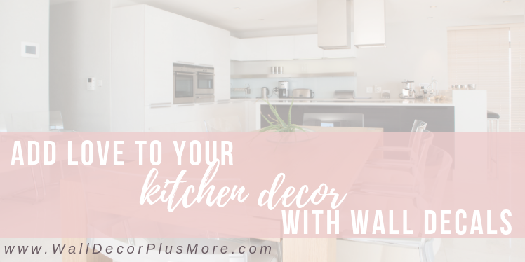 Add Love to Your Kitchen With These Wall Decals