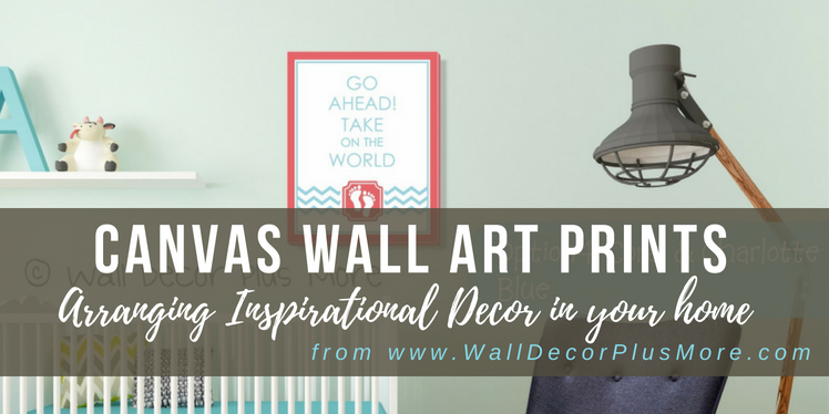 Arranging Inspirational Canvas Prints on the Walls of Your Home