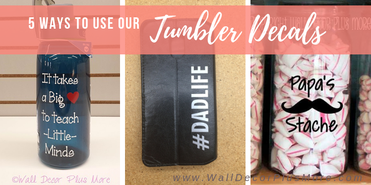 Five Ways to Use Our Tumbler Decals
