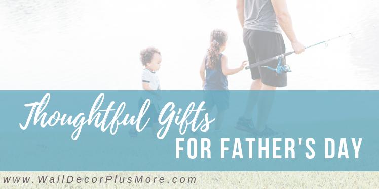 Thoughtful Gifts for Father's Day