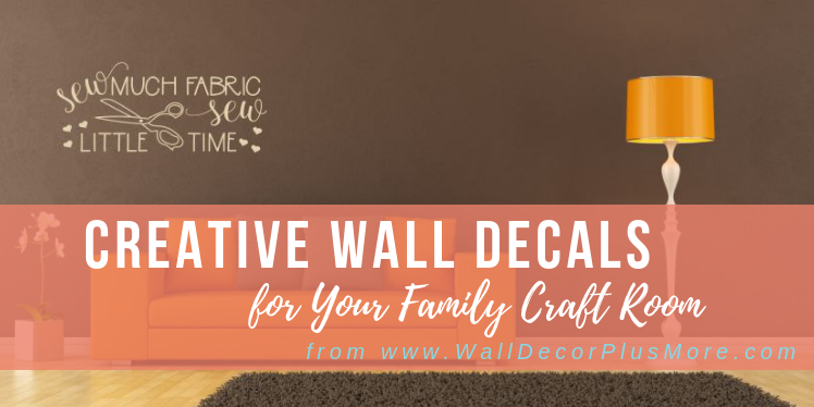 Creative Wall Decals for Your Family Craft Room