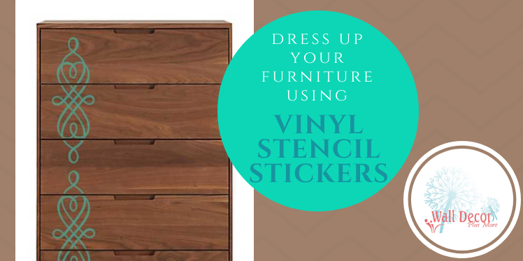 Dress Up Your Furniture with Vinyl Stencil Stickers