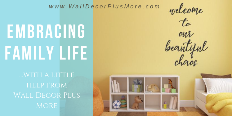 Embracing Family Life (With A Little Help From Wall Decor Plus More)