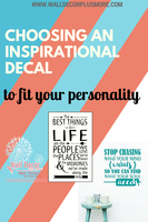Choosing An Inspirational Wall Decal For Your Personality