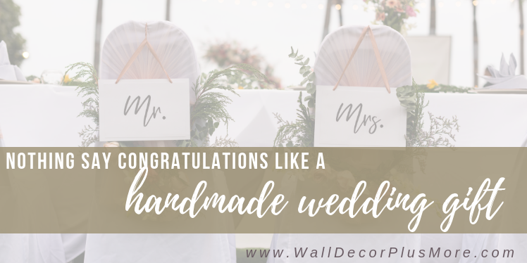 "Nothing Says ""Congratulations"" Like a Handmade Gift"