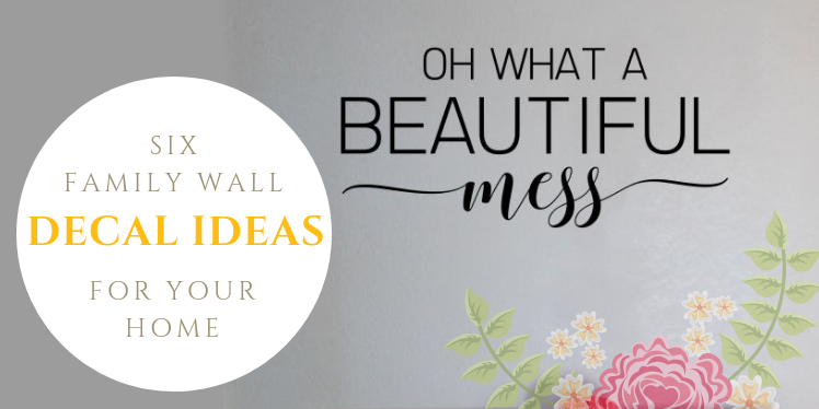 Six Family Wall Decal Ideas For Your Home