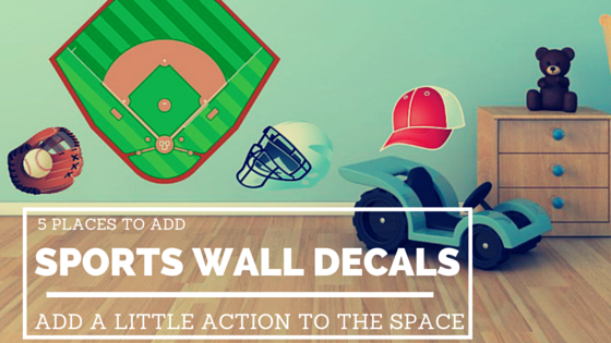 Add a Little Action to the Space: 5 Places to Use Sports Wall Decals