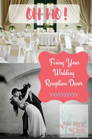 Oh No! Fixing Your Wedding Reception Decor