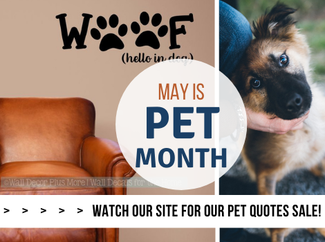 May is Pet Month! Check Back for our next Sale!