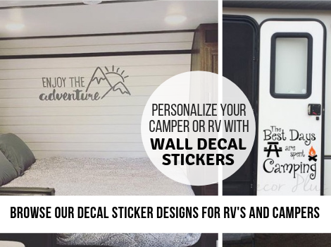 Personalize your RV or Camper with wall decal stickers! Many designs to choose from and so easy to apply!