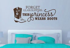 DA045-I Princess wears Boots Western Wall Decal Quote Farm Country Girl