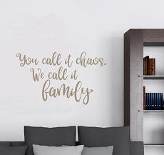 Family Vinyl Wall Decals Sticker Decor Quotes WD1088 Chaos we call it Family. Shop Personalized Family Decor, Family Love Quotes, and Family Wall Words along with our popular Family Celebrations Board