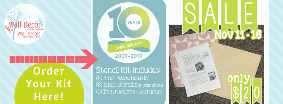 Purchase the 10th Anniversary Limited Edition Stencil Stickers + Wood Kits Now!