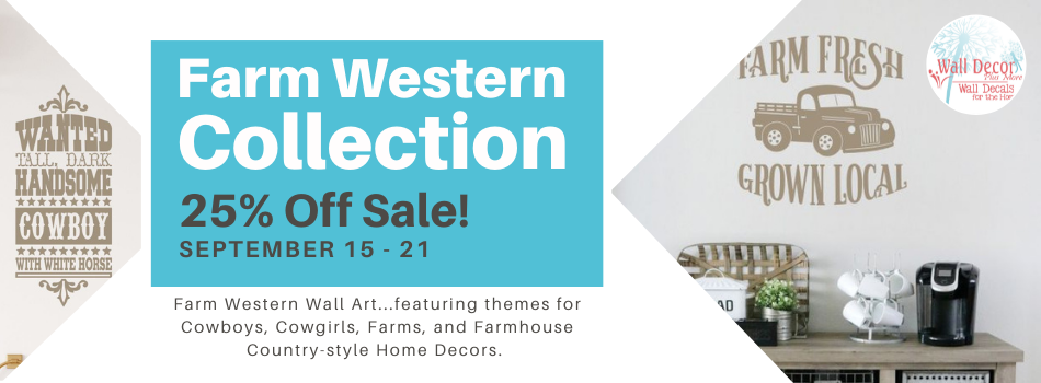 Sale! 25% off all items in our Farm Western Wall Decals & our Farm Quotes Collection!