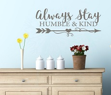 WD808 Always Stay Humble & Kind Wall Vinyl Decals Sticker Collections