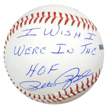 Pete Rose Autographed Baseball - Cincinnati Reds Rawlings Official MLB I Wish I Were In The HOF  PSA/DNA