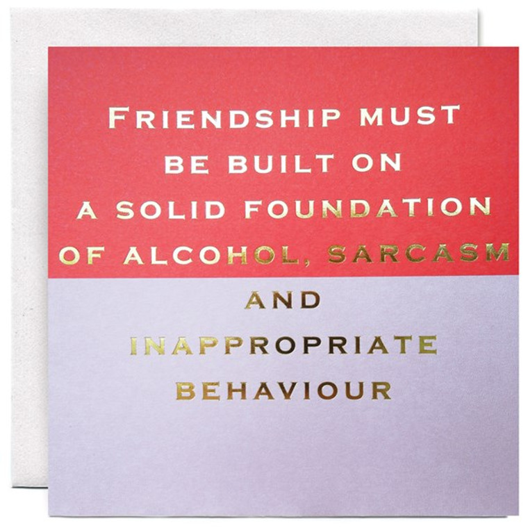 Friendship Must Be Built On Greetings Card