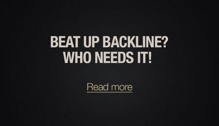 Beat Up Backline? Who Needs It!