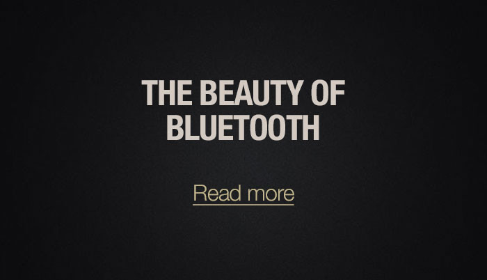 The Beauty of Bluetooth