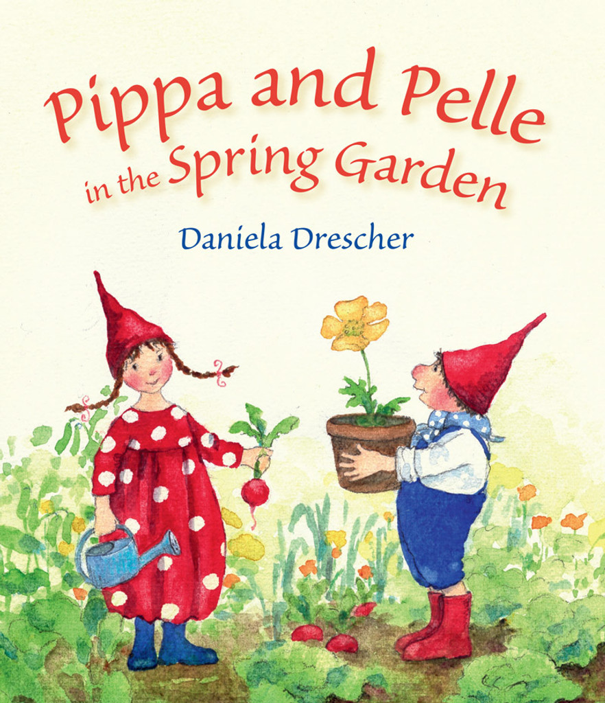 Pippa and Pelle in the Spring Garden - Waldorf Books