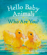 Hello Baby Animals - Who Are You?