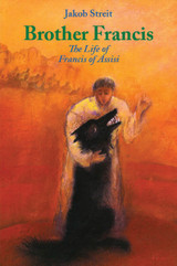Brother Francis - The Life of Francis Assisi