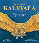 An Illustrated Kalevala Myths and Legends from Finland