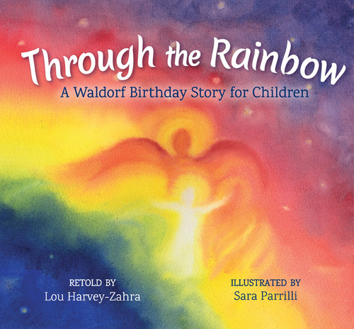 Through the Rainbow - A Waldorf Birthday Story for Children (9781782505075)
