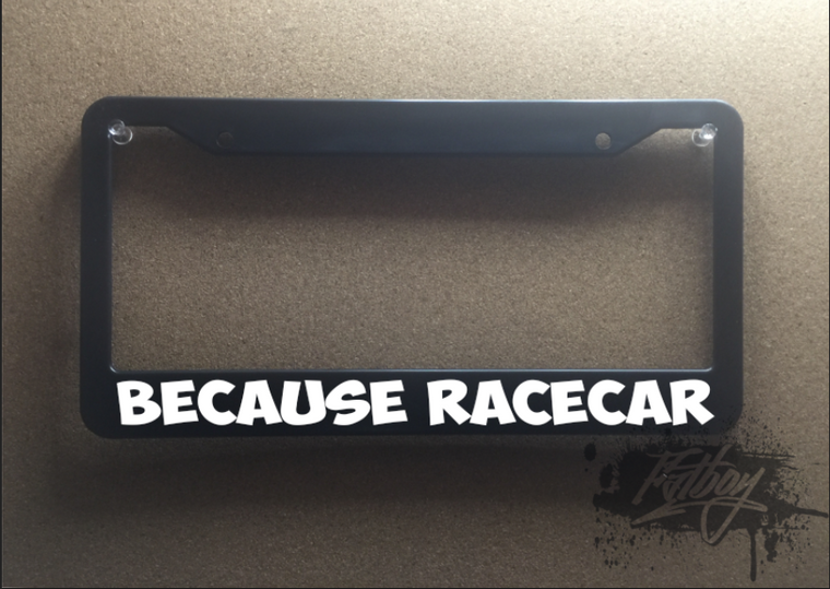 Because race car plate